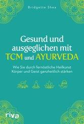 Gesund und ausgeglichen mit TCM und Ayurveda