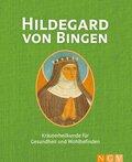 Hildegard von Bingen - Kräuterheilkunde für Gesundheit und Wohlbefinden