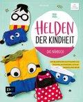 Helden der Kindheit - Das Nähbuch