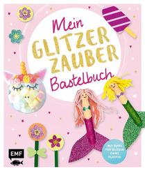 Mein Glitzer-Zauber-Bastelbuch