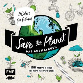 Save the Planet - Das Ausmalbuch - #Colors for Future!
