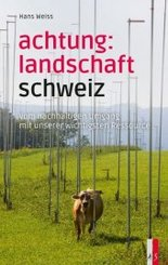 Achtung: Landschaft Schweiz