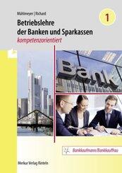 Betriebslehre der Banken und Sparkassen - kompetenzorientiert - Bd.1