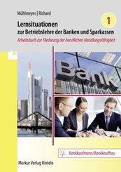 Lernsituationen zur Betriebslehre der Banken und Sparkassen - Bd.1