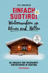 Einfach Südtirol: Winterwandern zu Almen und Hütten
