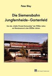 Die Siemensbahn Jungfernheide-Gartenfeld