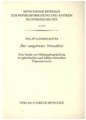 Münchener Beiträge zur Papyrusforschung Heft 119:  Der 'ungetreue' Verwahrer; .