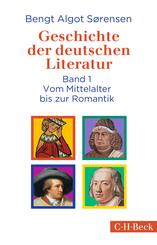 Geschichte der deutschen Literatur: Vom Mittelalter bis zur Romantik