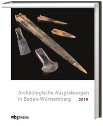 Archäologische Ausgrabungen in Baden-Württemberg 2019