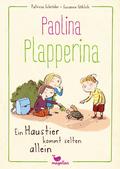 Paolina Plapperina - Ein Haustier kommt selten allein
