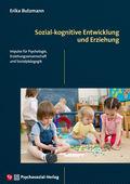Sozial-kognitive Entwicklung und Erziehung