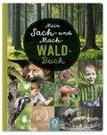 Mein Sach- und Mach-Wald-Buch