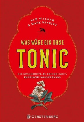 Was wäre Gin ohne Tonic?