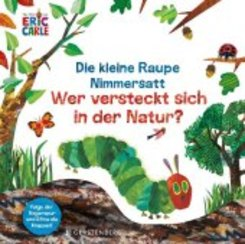 Die kleine Raupe Nimmersatt - Wer versteckt sich in der Natur?