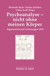 Psychoanalyse - nicht ohne meinen Körper