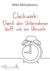 Clockwork: Damit dein Unternehmen läuft wie ein Uhrwerk