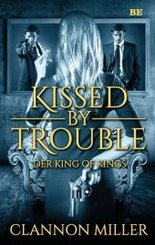 Kissed by Trouble - Der King of Kings