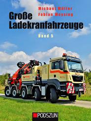 Große Ladekranfahrzeuge - Bd.5