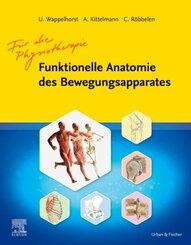 Für die Physiotherapie - Funktionelle Anatomie des Bewegungsapparates