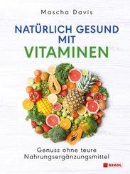 Natürlich gesund mit Vitaminen