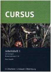 Cursus - Neue Ausgabe: Arbeitsheft 1 mit Lösungen. Zu den Lektionen 1-16