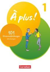 À plus ! Neubearbeitung - 1. und 2. Fremdsprache - Band 1 101 Grammatikübungen - Mit Lösungen online