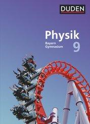 Duden Physik - Gymnasium Bayern - Neubearbeitung - 9. Jahrgangsstufe