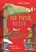 Mr Tiger, Betsy und das geheimnisvolle Drachenei