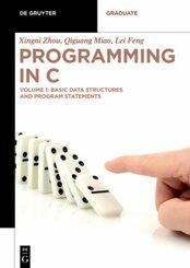 Xingni Zhou; Qiguang Miao; Lei Feng: Programming in C: Basic Data Structures and Program Statements