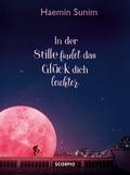 In der Stille findet das Glück dich leichter