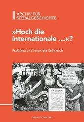 """Archiv für Sozialgeschichte: """"Hoch die internationale...""""? Praktiken und Ideen der Solidarität"""
