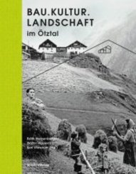 Bau.Kultur.Landschaft im Ötztal