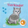 Sound- und Fühlbuch Tierkinder (mit 6 Sounds und Fühlelementen)