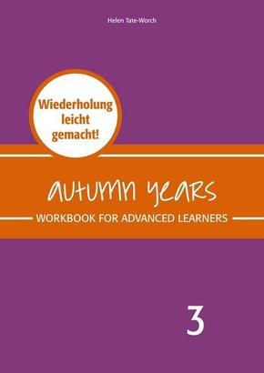 Autumn Years - Englisch für Senioren 3 - Advanced Learners - Workbook