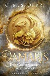 Damaris: Der Greifenorden von Chakas