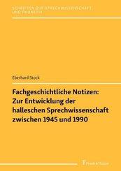 Fachgeschichtliche Notizen: Zur Entwicklung der halleschen Sprechwissenschaft zwischen 1945 und 1990