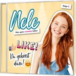 Nele - Mein ganz normales Leben - Like! Du gehörst dazu!, Audio-CD