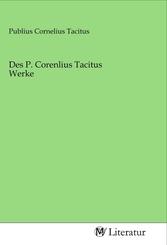 Des P. Corenlius Tacitus Werke