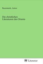 Die christlichen Literaturen des Orients