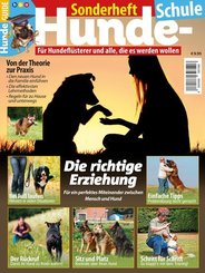 Hunde-Schule Sonderheft: Für Hundeflüsterer und alle, die es werden wollen