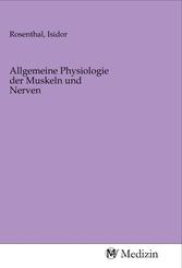 Allgemeine Physiologie der Muskeln und Nerven