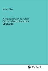 Abhandlungen aus dem Gebiete der technischen Mechanik
