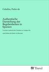 Authentische Darstellung der Begebenheiten in Spanien