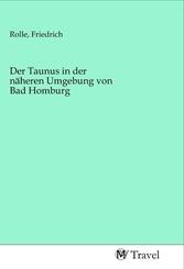 Der Taunus in der näheren Umgebung von Bad Homburg