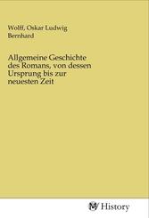 Allgemeine Geschichte des Romans, von dessen Ursprung bis zur neuesten Zeit
