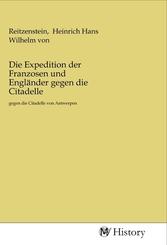 Die Expedition der Franzosen und Engländer gegen die Citadelle
