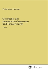 Geschichte des preussischen Ingenieur- und Pionier-Korps