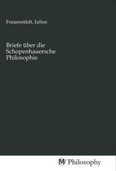 Briefe über die Schopenhauersche Philosophie