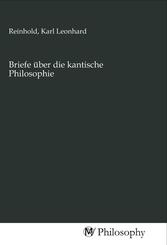 Briefe über die kantische Philosophie