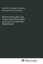 Briefwechsel über das Wesen der Philosophie und das Unwesen der Spekulation